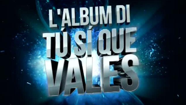 L'ALBUM DI TU SI QUE VALES