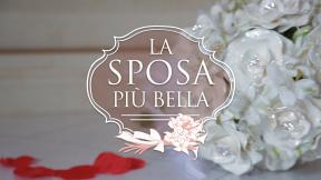 LA SPOSA PIU' BELLA - CASTING