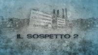 IL SOSPETTO 2 -  PRIMA TV