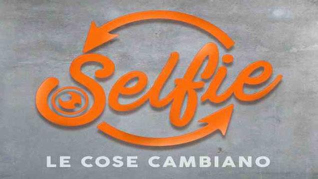 SELFIE - LE COSE CAMBIANO